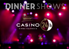 DINNER SHOWS en Casino Cirsa Valencia